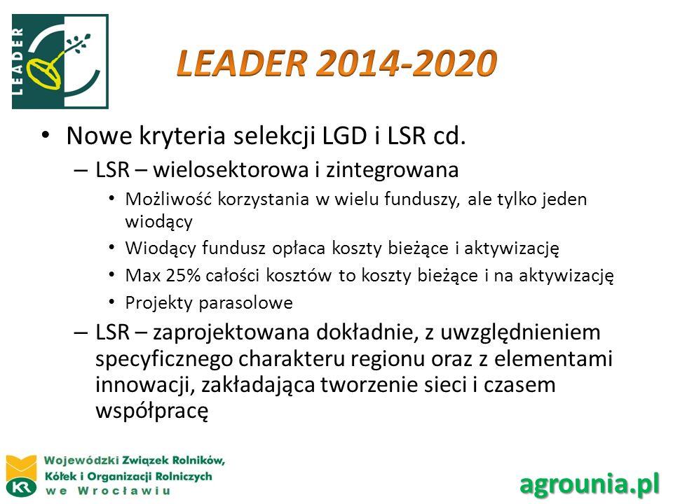 Nowe kryteria selekcji LGD i LSR cd. – LSR – wielosektorowa i zintegrowana Możliwość korzystania w wielu funduszy, ale tylko jeden wiodący Wiodący fun
