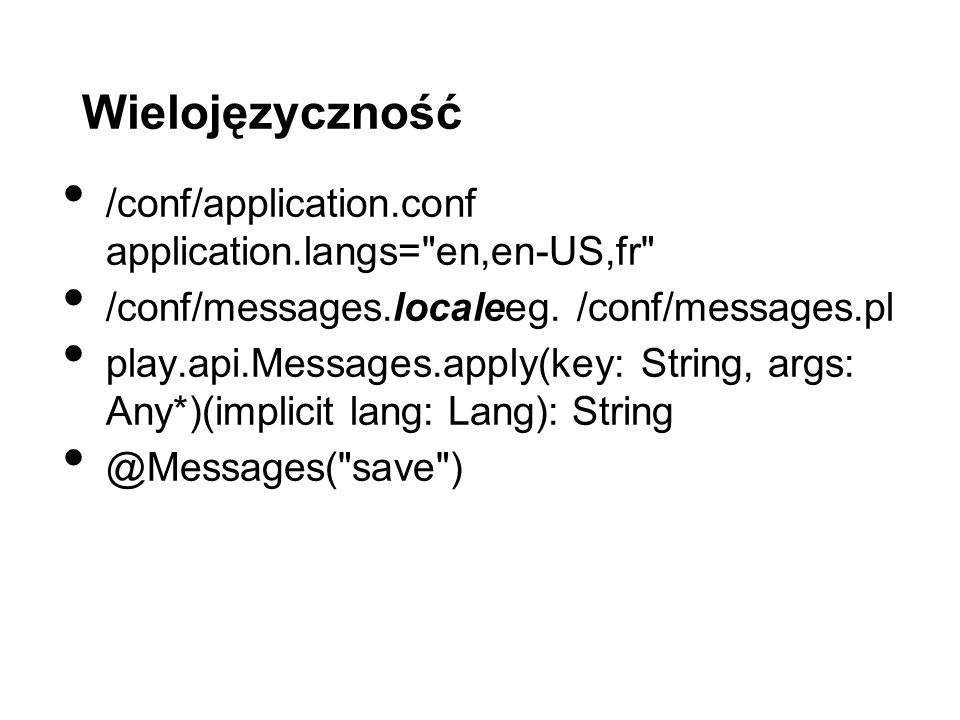 /conf/application.conf application.langs= en,en-US,fr /conf/messages.localeeg.