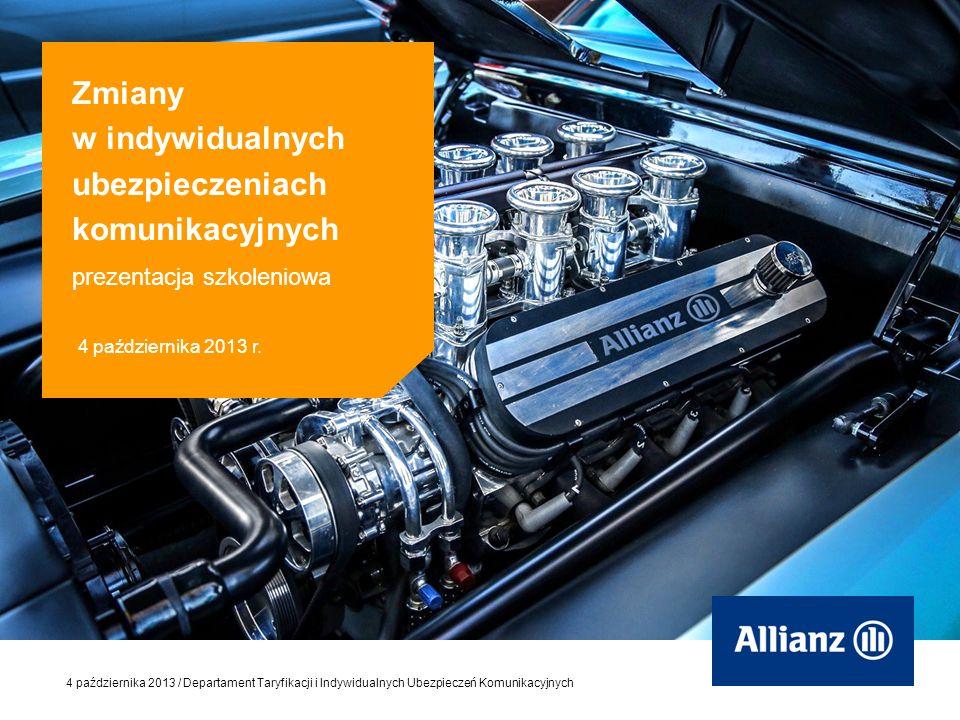 © Allianz SE 2011 4 października 2013 / Departament Taryfikacji i Indywidualnych Ubezpieczeń Komunikacyjnych 12 Zmiana OWU autocasco wprowadzenie zapisu wskazującego, iż jeżeli suma ubezpieczenia została określona w wartości brutto / netto, to odszkodowanie jest wypłacane odpowiednio w kwocie brutto / netto wprowadzenie do zasad likwidacji szkód na podstawie kosztorysu w wariancie serwisowym tabeli pomniejszeń cen części i materiałów producenta pojazdu ujętych w systemach Audatex lub Eurotax o współczynnik procentowy zależny od okresu eksploatacji pojazdu usunięcie wariantu ekonomicznego bez potrąceń z uwagi na wprowadzenie pomniejszenia cen części przy likwidacji szkód na podstawie kosztorysu rozszerzenie listy systemów eksperckich służących do kalkulacji kosztów naprawy o system DAT www.datpolska.pl 1.Modyfikacja sposobu likwidacji szkód poprzez: