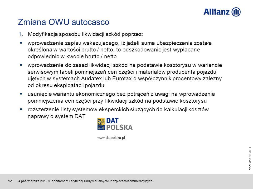 © Allianz SE 2011 4 października 2013 / Departament Taryfikacji i Indywidualnych Ubezpieczeń Komunikacyjnych 12 Zmiana OWU autocasco wprowadzenie zapi