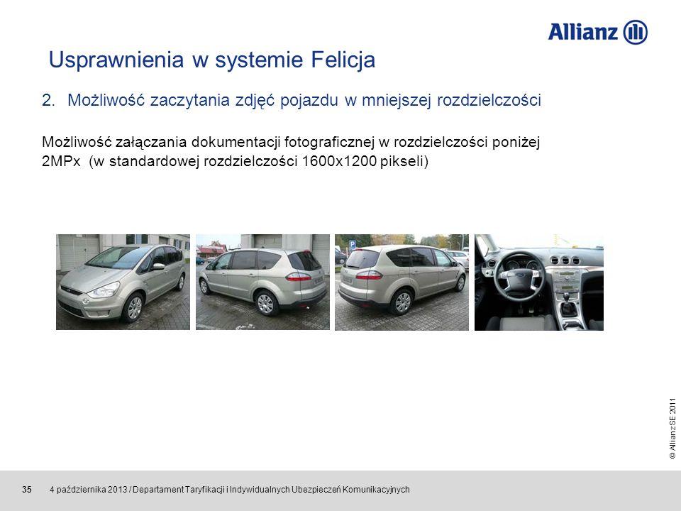 © Allianz SE 2011 4 października 2013 / Departament Taryfikacji i Indywidualnych Ubezpieczeń Komunikacyjnych 35 Usprawnienia w systemie Felicja 2.Możl