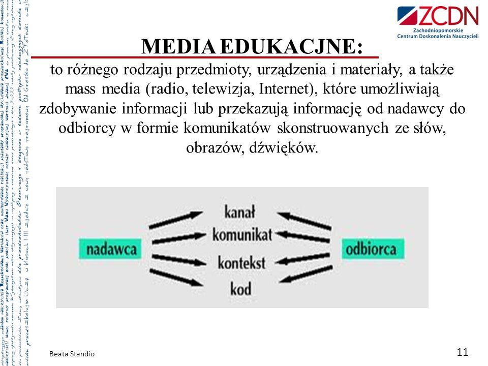 MEDIA EDUKACJNE: to różnego rodzaju przedmioty, urządzenia i materiały, a także mass media (radio, telewizja, Internet), które umożliwiają zdobywanie