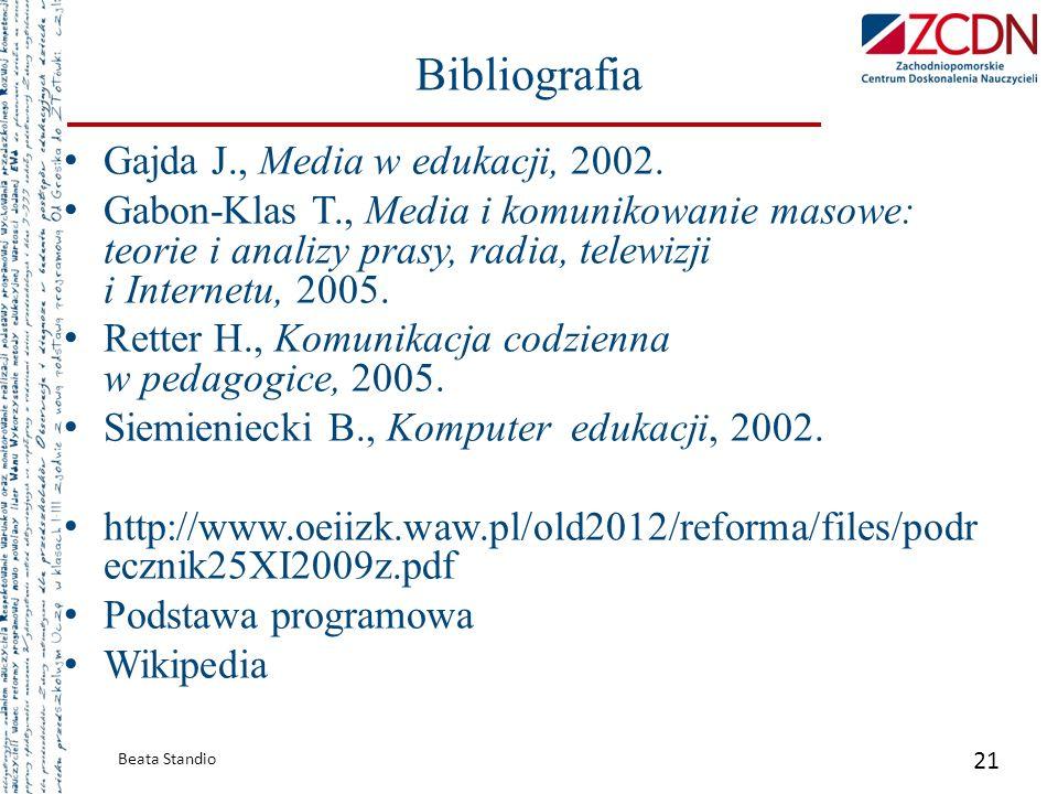 Gajda J., Media w edukacji, 2002. Gabon-Klas T., Media i komunikowanie masowe: teorie i analizy prasy, radia, telewizji i Internetu, 2005. Retter H.,