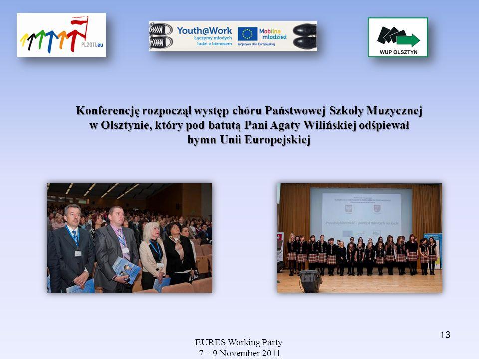 EURES Working Party 7 – 9 November 2011 Konferencję rozpoczął występ chóru Państwowej Szkoły Muzycznej w Olsztynie, który pod batutą Pani Agaty Wilińs