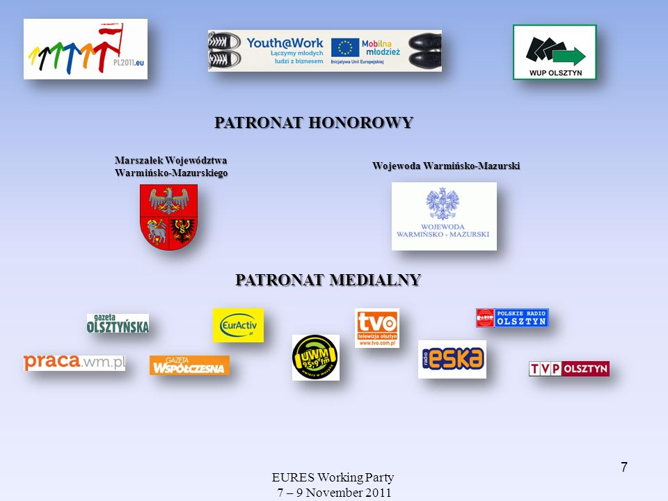 EURES Working Party 7 – 9 November 2011 Promocja EDPPM 3 października w Wojewódzkim Urzędzie Pracy w Olsztynie odbyła się konferencja prasowa poświęcona wydarzeniom związanym z EDPPM.