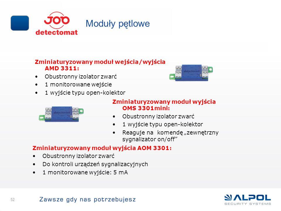 52 Moduły pętlowe Zminiaturyzowany moduł wejścia/wyjścia AMD 3311: Obustronny izolator zwarć 1 monitorowane wejście 1 wyjście typu open-kolektor Zmini