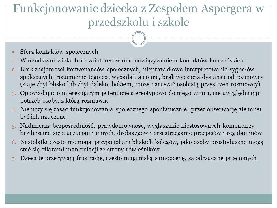 Funkcjonowanie dziecka z Zespołem Aspergera w przedszkolu i szkole Sfera kontaktów społecznych 1.