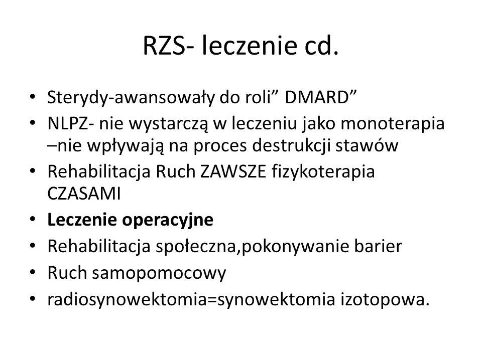 RZS- leczenie cd. Sterydy-awansowały do roli DMARD NLPZ- nie wystarczą w leczeniu jako monoterapia –nie wpływają na proces destrukcji stawów Rehabilit