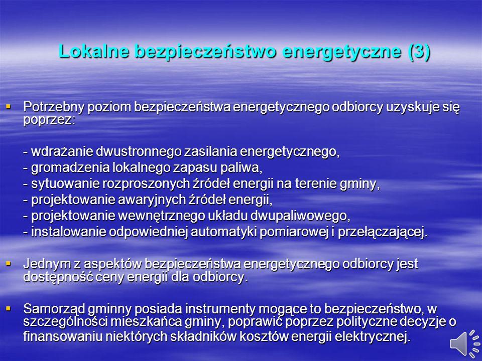 Lokalne bezpieczeństwo energetyczne (2) Lokalne bezpieczeństwo energetyczne (2) Inne podstawowe czynniki współdecydujące o bezpieczeństwie energetyczn