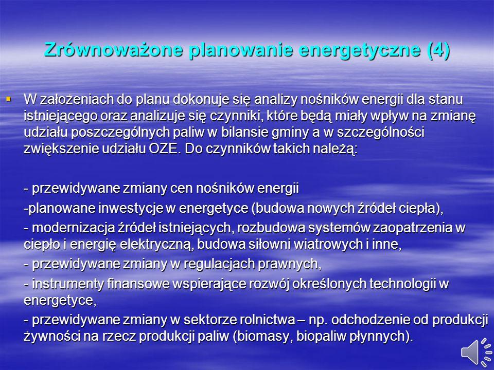 Zrównoważone planowanie energetyczne (3) Dokument powinien uwzględniać przewidywane kierunki rozwoju gminy i tempo przewidywanych zmian, zwłaszcza co