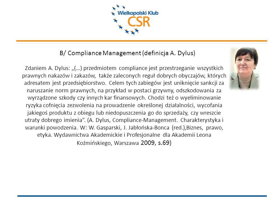 B/ Compliance Management (definicja A. Dylus) Zdaniem A.