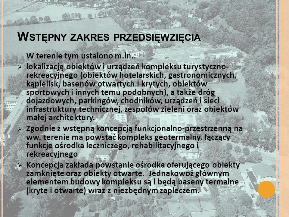 W STĘPNY ZAKRES PRZEDSIĘWZIĘCIA W terenie tym ustalono m.in.: lokalizację obiektów i urządzeń kompleksu turystyczno- rekreacyjnego (obiektów hotelarsk