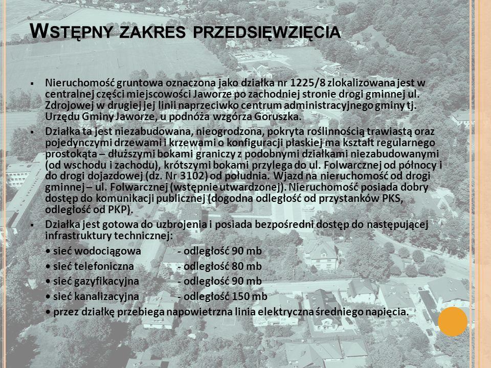 W STĘPNY ZAKRES PRZEDSIĘWZIĘCIA Nieruchomość gruntowa oznaczona jako działka nr 1225/8 zlokalizowana jest w centralnej części miejscowości Jaworze po zachodniej stronie drogi gminnej ul.