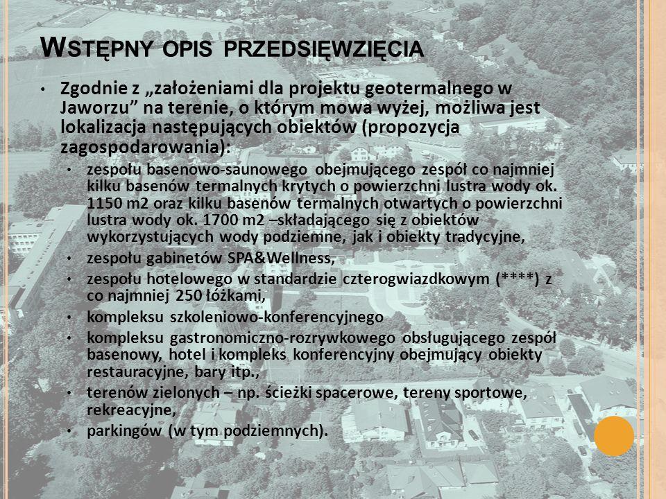 W STĘPNY OPIS PRZEDSIĘWZIĘCIA Zgodnie z założeniami dla projektu geotermalnego w Jaworzu na terenie, o którym mowa wyżej, możliwa jest lokalizacja nas
