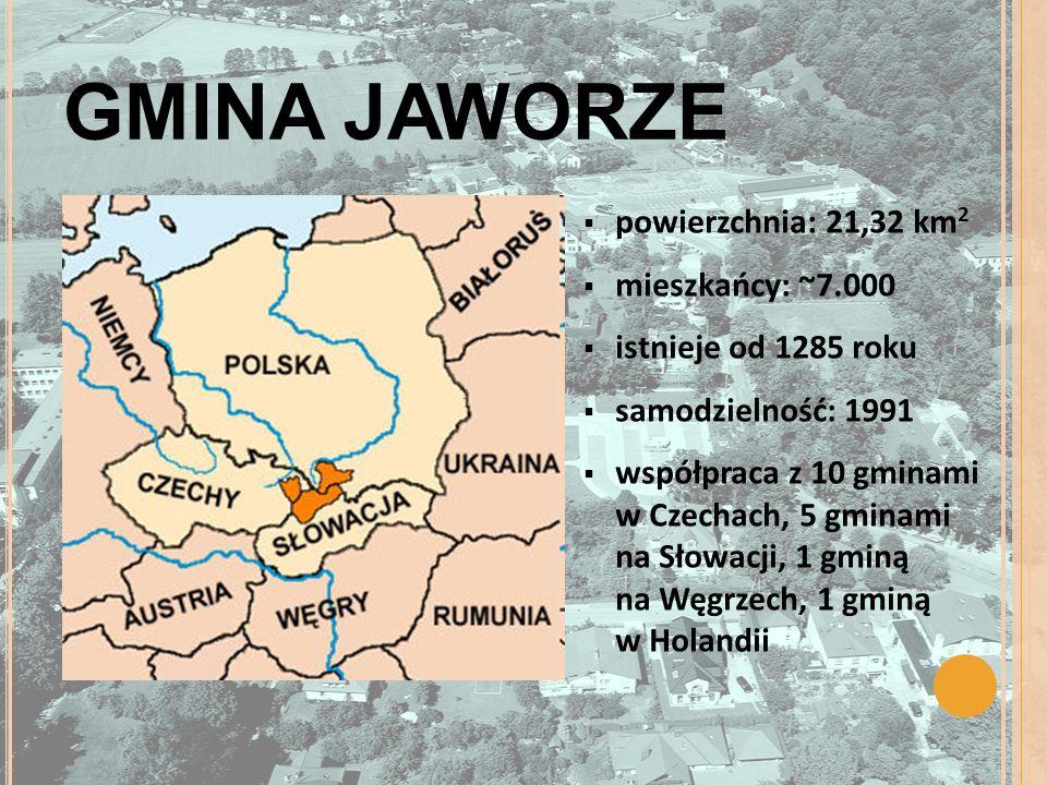 GMINA JAWORZE powierzchnia: 21,32 km 2 mieszkańcy: ~7.000 istnieje od 1285 roku samodzielność: 1991 współpraca z 10 gminami w Czechach, 5 gminami na Słowacji, 1 gminą na Węgrzech, 1 gminą w Holandii
