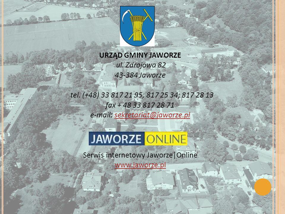 URZĄD GMINY JAWORZE ul. Zdrojowa 82 43-384 Jaworze tel. (+48) 33 817 21 95; 817 25 34; 817 28 13 fax + 48 33 817 28 71 e-mail: sekretariat@jaworze.pls