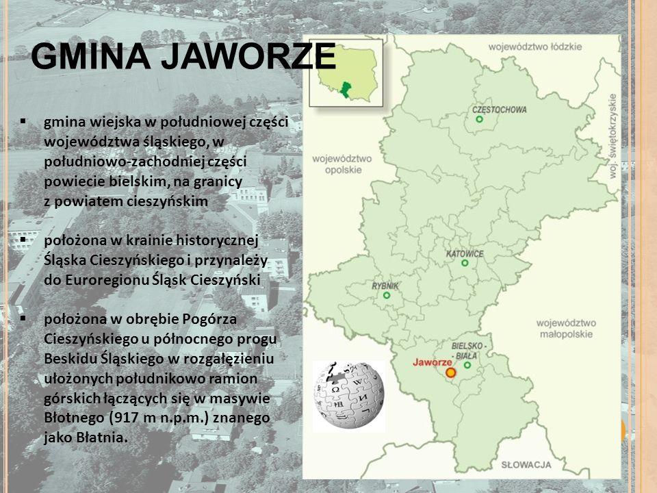 GMINA JAWORZE gmina wiejska w południowej części województwa śląskiego, w południowo-zachodniej części powiecie bielskim, na granicy z powiatem cieszyńskim położona w krainie historycznej Śląska Cieszyńskiego i przynależy do Euroregionu Śląsk Cieszyński położona w obrębie Pogórza Cieszyńskiego u północnego progu Beskidu Śląskiego w rozgałęzieniu ułożonych południkowo ramion górskich łączących się w masywie Błotnego (917 m n.p.m.) znanego jako Błatnia.