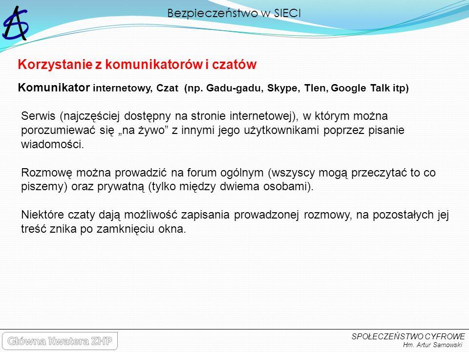 Bezpieczeństwo w SIECI Hm. Artur Sarnowski SPOŁECZEŃSTWO CYFROWE Serwis (najczęściej dostępny na stronie internetowej), w którym można porozumiewać si
