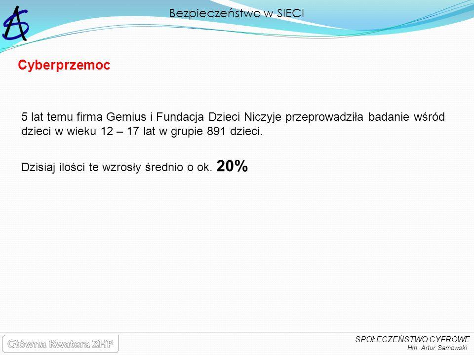 Bezpieczeństwo w SIECI Hm. Artur Sarnowski SPOŁECZEŃSTWO CYFROWE 5 lat temu firma Gemius i Fundacja Dzieci Niczyje przeprowadziła badanie wśród dzieci