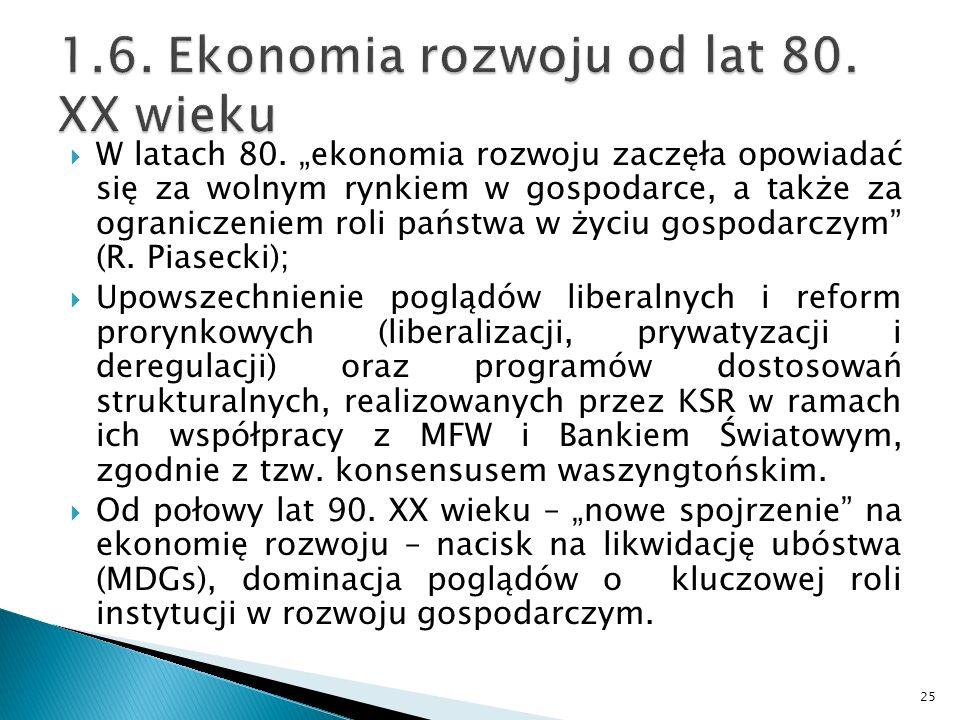 W latach 80. ekonomia rozwoju zaczęła opowiadać się za wolnym rynkiem w gospodarce, a także za ograniczeniem roli państwa w życiu gospodarczym (R. Pia