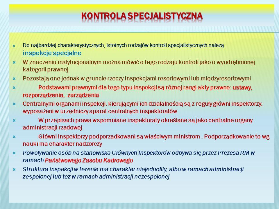 Do najbardziej charakterystycznych, istotnych rodzajów kontroli specjalistycznych nalezą inspekcje specjalne W znaczeniu instytucjonalnym można mówić