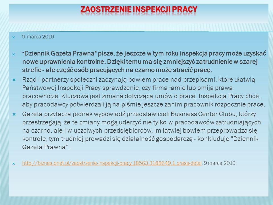 9 marca 2010 Dziennik Gazeta Prawna pisze, że jeszcze w tym roku inspekcja pracy może uzyskać nowe uprawnienia kontrolne.