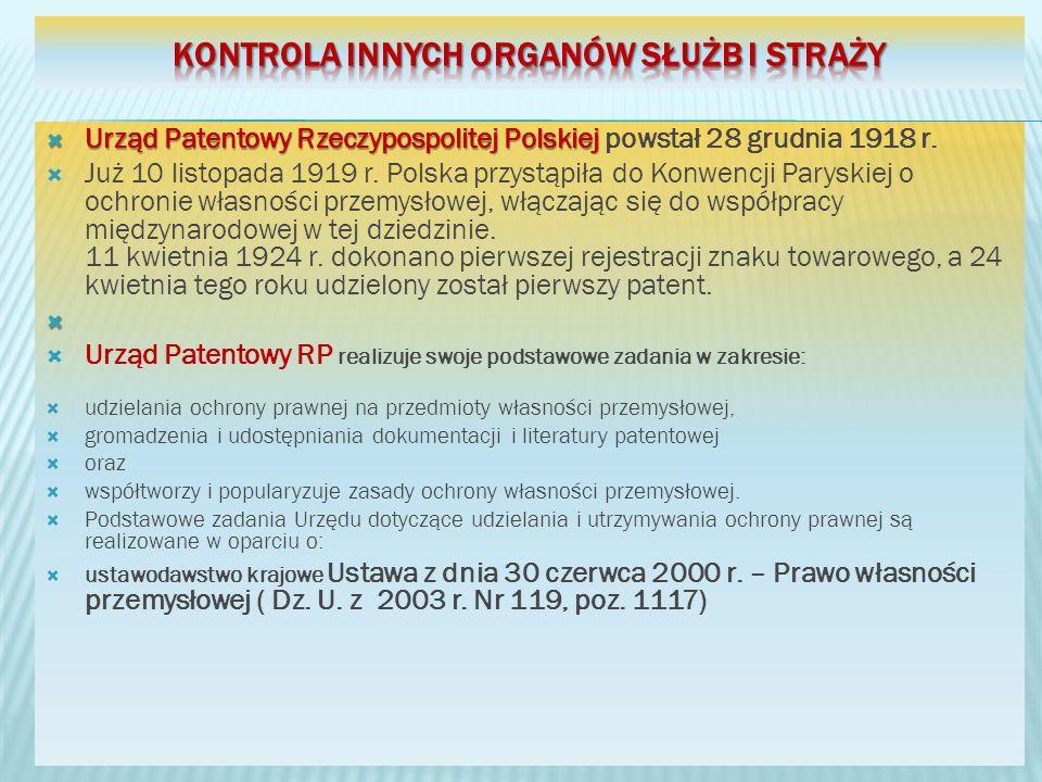Urząd Patentowy Rzeczypospolitej Polskiej Urząd Patentowy Rzeczypospolitej Polskiej powstał 28 grudnia 1918 r. Już 10 listopada 1919 r. Polska przystą