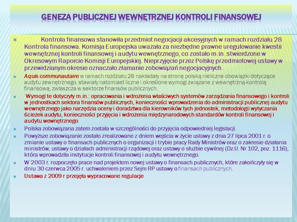 Kontrola finansowa stanowiła przedmiot negocjacji akcesyjnych w ramach rozdziału 28 Kontrola finansowa. Komisja Europejska uważała za niezbędne prawne