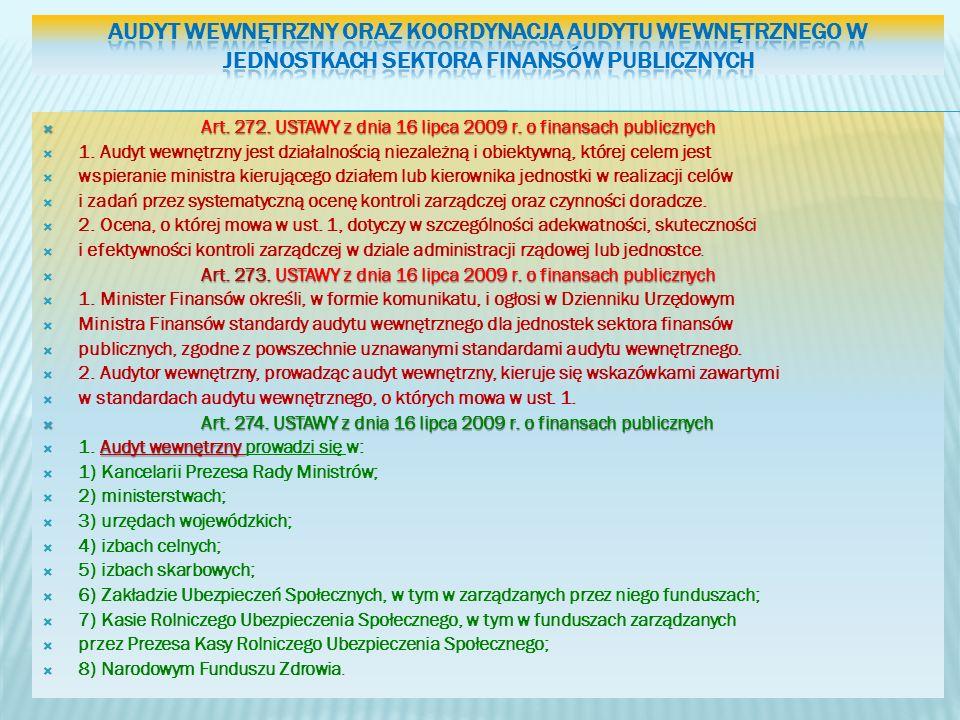 Art. 272. USTAWY z dnia 16 lipca 2009 r. o finansach publicznych Art. 272. USTAWY z dnia 16 lipca 2009 r. o finansach publicznych 1. Audyt wewnętrzny