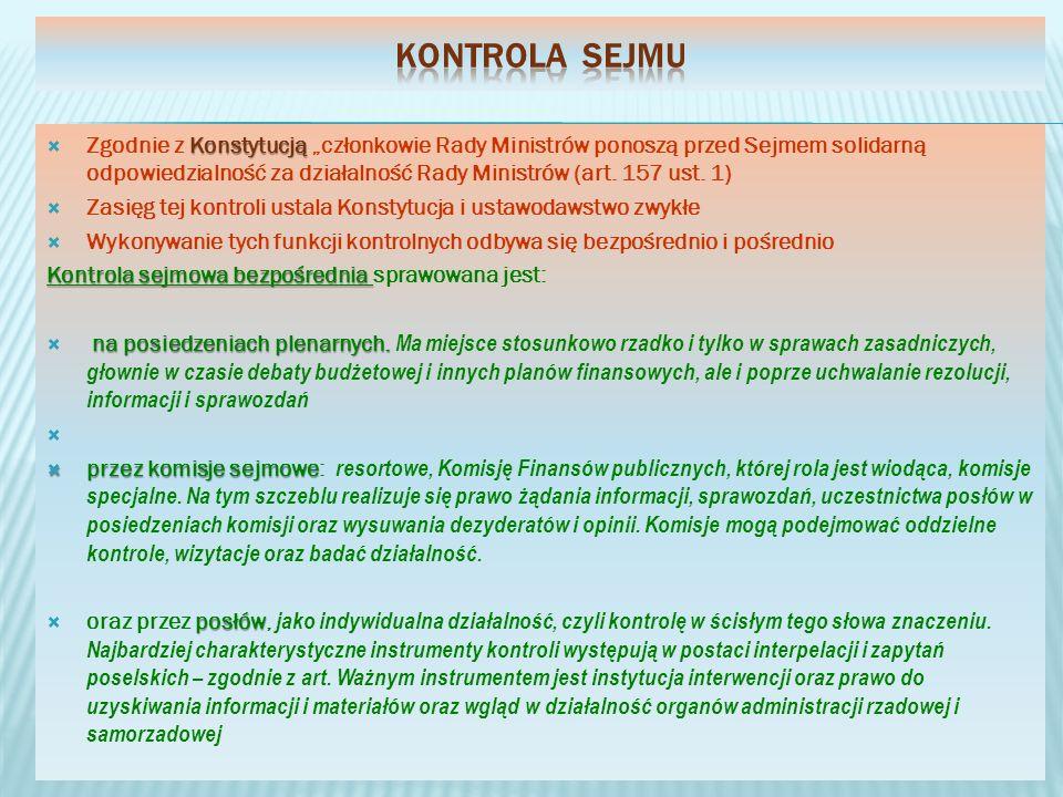 Konstytucją Zgodnie z Konstytucją członkowie Rady Ministrów ponoszą przed Sejmem solidarną odpowiedzialność za działalność Rady Ministrów (art. 157 us