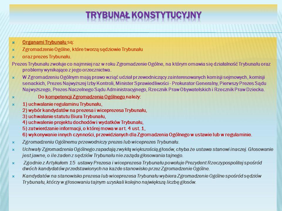 Organami Trybunału Organami Trybunału są: Zgromadzenie Ogólne, które tworzą sędziowie Trybunału oraz prezes Trybunału. Prezes Trybunału zwołuje co naj