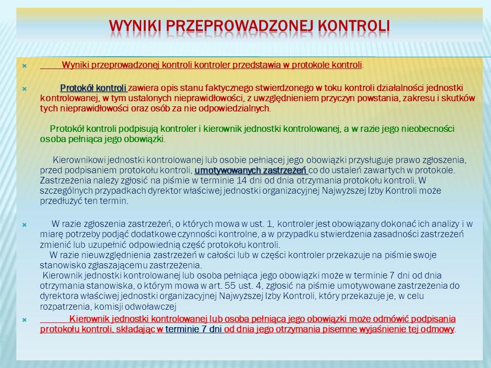 Wyniki przeprowadzonej kontroli kontroler przedstawia w protokole kontroli. Protokół kontroli umotywowanych zastrzeżeń Protokół kontroli zawiera opis