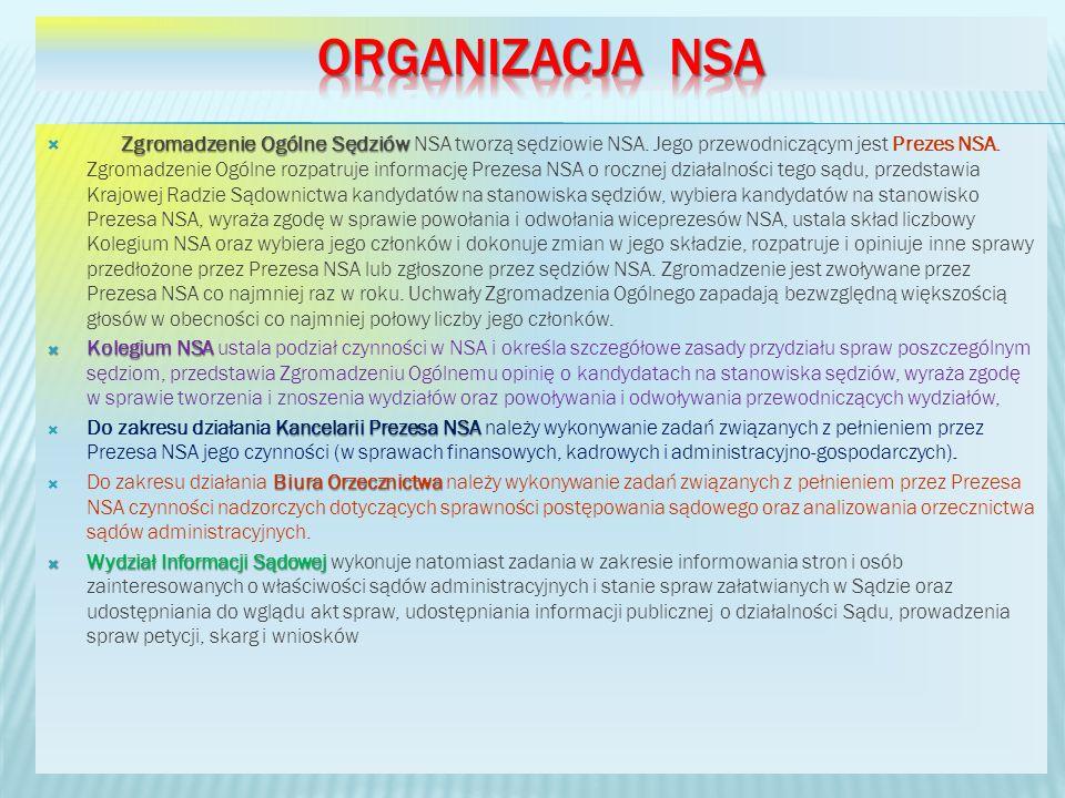 Zgromadzenie Ogólne Sędziów Zgromadzenie Ogólne Sędziów NSA tworzą sędziowie NSA. Jego przewodniczącym jest Prezes NSA. Zgromadzenie Ogólne rozpatruj
