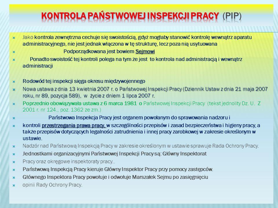 Jako kontrola zewnętrzna cechuje się swoistością, gdyż mogłaby stanowić kontrolę wewnątrz aparatu administracyjnego, nie jest jednak włączona w tę strukturę, lecz poza nią usytuowana Sejmowi Podporządkowana jest bowiem Sejmowi Ponadto swoistość tej kontroli polega na tym że jest to kontrola nad administracją i wewnątrz administracji Rodowód tej inspekcji sięga okresu międzywojennego Nowa ustawa z dnia 13 kwietnia 2007 r.