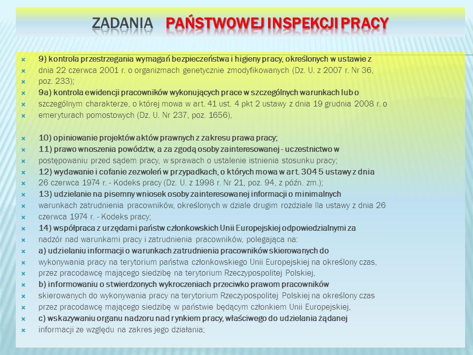 9) kontrola przestrzegania wymagań bezpieczeństwa i higieny pracy, określonych w ustawie z dnia 22 czerwca 2001 r. o organizmach genetycznie zmodyfiko