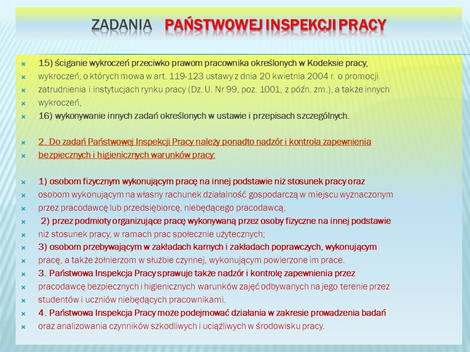 15) ściganie wykroczeń przeciwko prawom pracownika określonych w Kodeksie pracy, wykroczeń, o których mowa w art. 119-123 ustawy z dnia 20 kwietnia 20