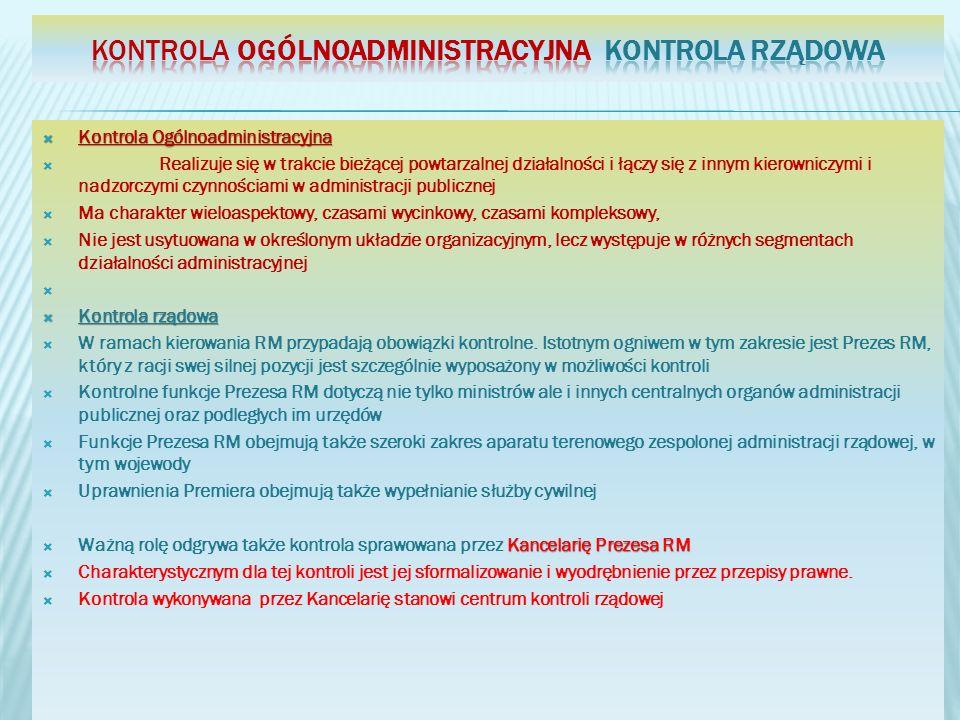 Kontrola Ogólnoadministracyjna Kontrola Ogólnoadministracyjna Realizuje się w trakcie bieżącej powtarzalnej działalności i łączy się z innym kierownic