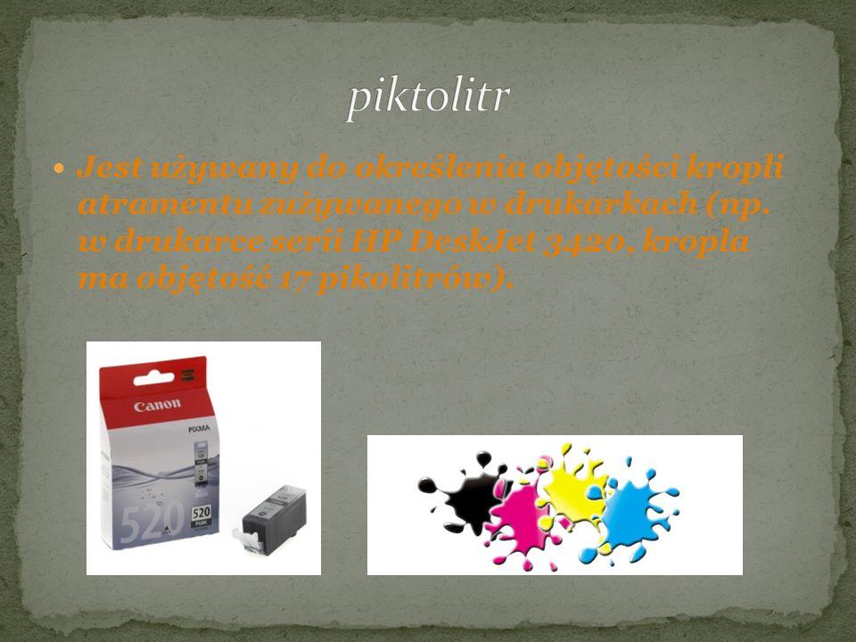 Jest używany do określenia objętości kropli atramentu zużywanego w drukarkach (np. w drukarce serii HP DeskJet 3420, kropla ma objętość 17 pikolitrów)