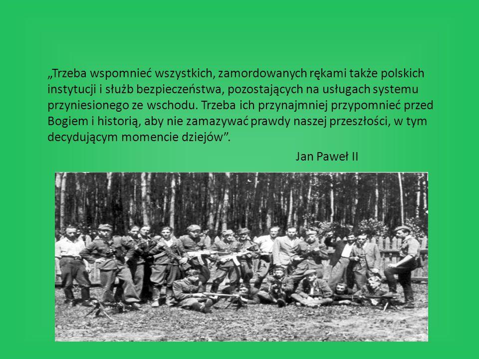 Trzeba wspomnieć wszystkich, zamordowanych rękami także polskich instytucji i służb bezpieczeństwa, pozostających na usługach systemu przyniesionego z