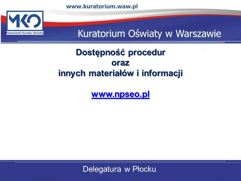 Delegatura w Płocku Dostępność procedur oraz innych materiałów i informacji www.npseo.pl