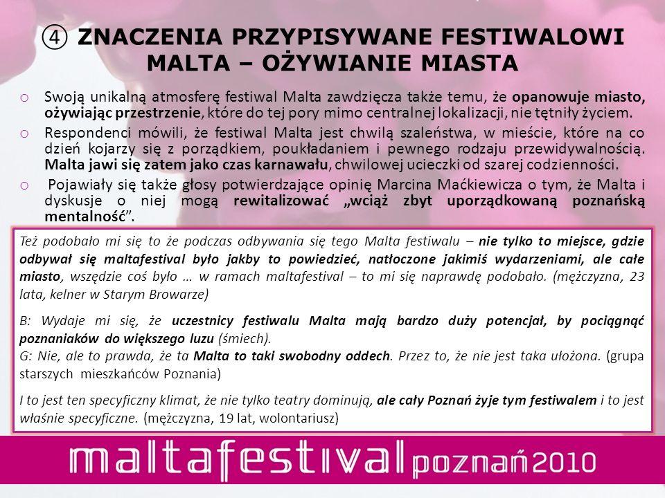 o Swoją unikalną atmosferę festiwal Malta zawdzięcza także temu, że opanowuje miasto, ożywiając przestrzenie, które do tej pory mimo centralnej lokali