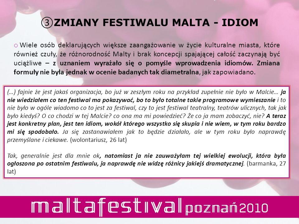 o Wiele osób deklarujących większe zaangażowanie w życie kulturalne miasta, które również czuły, że różnorodność Malty i brak koncepcji spajającej cał