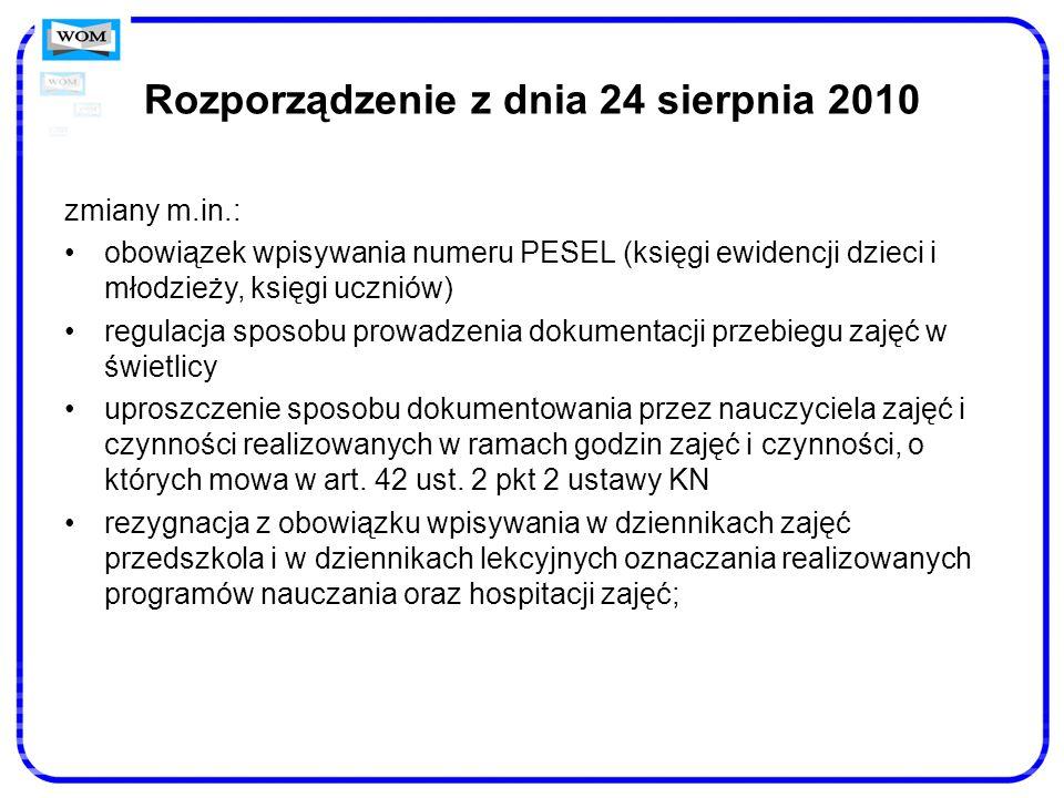 Rozporządzenie z dnia 24 sierpnia 2010 zmiany m.in.: obowiązek wpisywania numeru PESEL (księgi ewidencji dzieci i młodzieży, księgi uczniów) regulacja