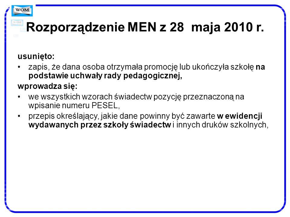 Rozporządzenie MEN z 28 maja 2010 r. usunięto: zapis, że dana osoba otrzymała promocję lub ukończyła szkołę na podstawie uchwały rady pedagogicznej, w