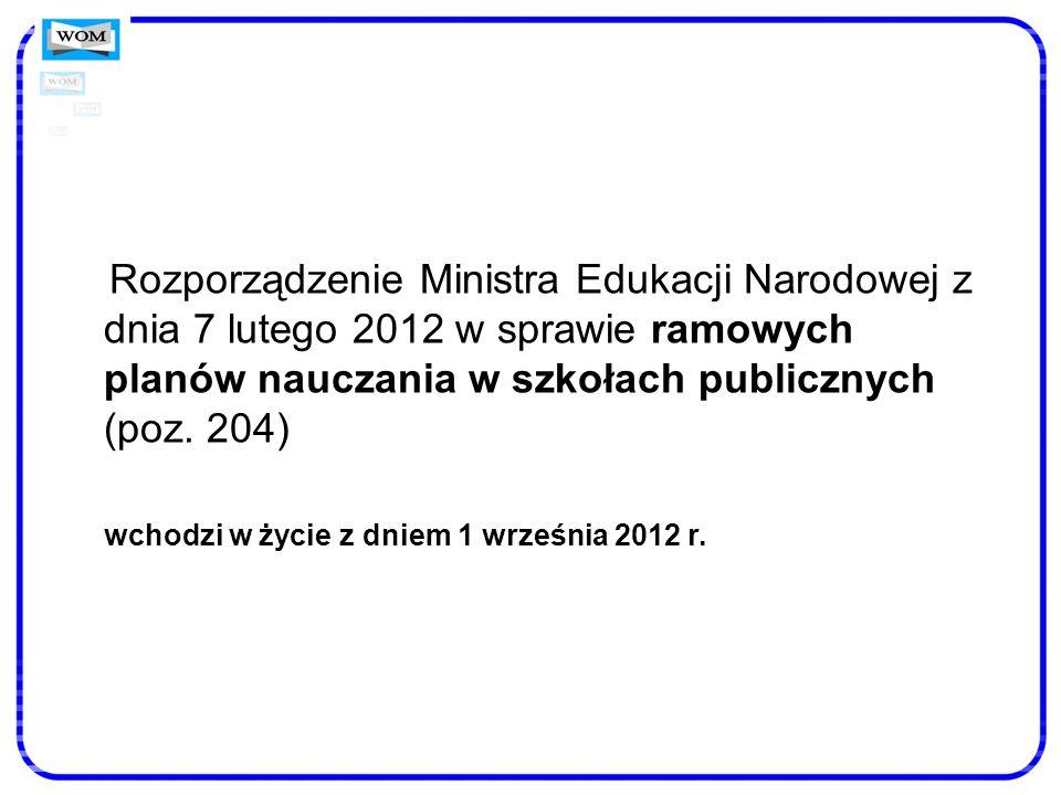Rozporządzenie Ministra Edukacji Narodowej z dnia 7 lutego 2012 w sprawie ramowych planów nauczania w szkołach publicznych (poz. 204) wchodzi w życie