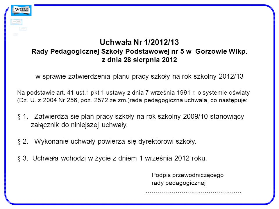 Uchwała Nr 1/2012/13 Rady Pedagogicznej Szkoły Podstawowej nr 5 w Gorzowie Wlkp. z dnia 28 sierpnia 2012 w sprawie zatwierdzenia planu pracy szkoły na