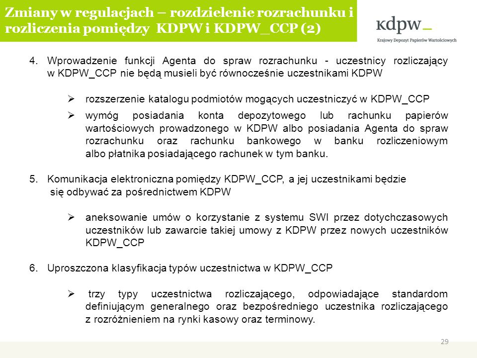 4.Wprowadzenie funkcji Agenta do spraw rozrachunku - uczestnicy rozliczający w KDPW_CCP nie będą musieli być równocześnie uczestnikami KDPW rozszerzen