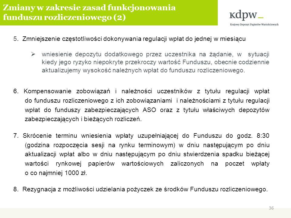Zmiany w zakresie zasad funkcjonowania funduszu rozliczeniowego (2) 5. Zmniejszenie częstotliwości dokonywania regulacji wpłat do jednej w miesiącu wn