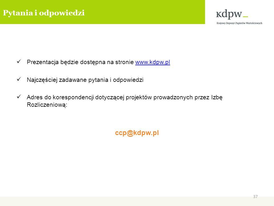 Pytania i odpowiedzi Prezentacja będzie dostępna na stronie www.kdpw.plwww.kdpw.pl Najczęściej zadawane pytania i odpowiedzi Adres do korespondencji d