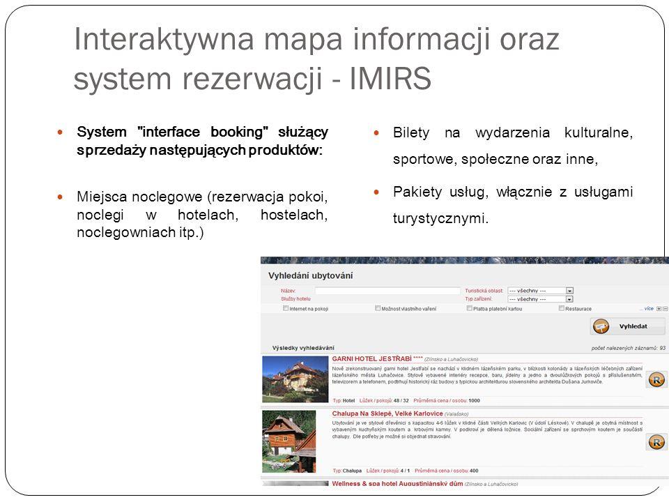 Interaktywna mapa informacji oraz system rezerwacji - IMIRS Bilety na wydarzenia kulturalne, sportowe, społeczne oraz inne, Pakiety usług, włącznie z usługami turystycznymi.